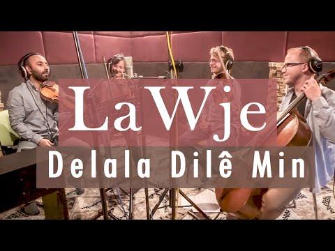 LaWje - Delala Dilê Min