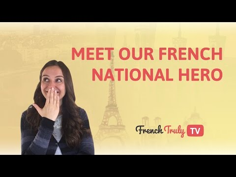 Meet Our French National Hero