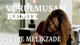 Cinare Melikzade - Vurulmusam (Yakup Tanriverdi Remix)