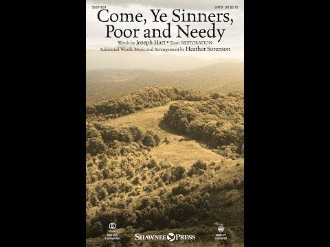 COME, YE SINNERS, POOR AND NEEDY - arr. Heather Sorenson