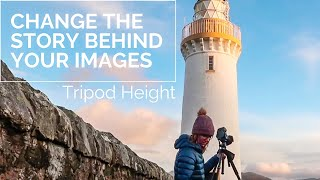 Changing the Height of Your Tripod Can TRANSFORM YOUR IMAGES!