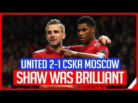 MAN UNITED 2-1 CSKA MOSCOW | LUKE SHAW BRILLIANT...BRING ON CITY!