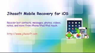 How to Recover Photos, Videos, Contacts, SMS from iPhone/iPad/iPod touch