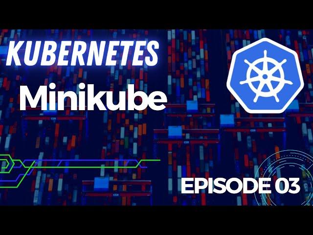 KUBERNETES - 3. MINIKUBE