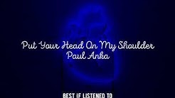 Put your head on my shoulder-Paul Anka but it's playing in another room and it's raining