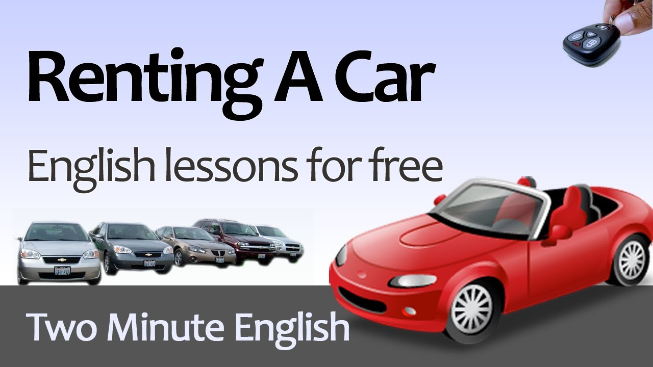 free english lesson renting a car how to rent a car in english youtube. Black Bedroom Furniture Sets. Home Design Ideas