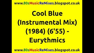 Cool Blue (Instrumental Mix) - Eurythmics