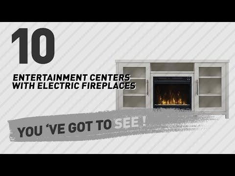 Entertainment Centers With Electric Fireplaces // New & Popular 2017