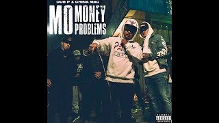 Mo Money Mo Problems - China Mac x Dub P 🔴💵🅿️🏯 #RIPTimmy🙏