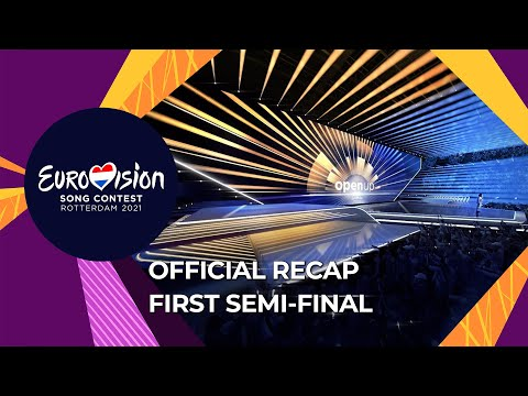 OFFICIAL RECAP: First Semi-Final - Eurovision Song Contest 2021