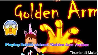 DON'T PLAY ROBLOX AT 3AM! /Golden arm! /Roblox!
