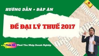 Giải đề đại lý thuế 2017 - [ Ôn Thi Đại Lý Thuế ]