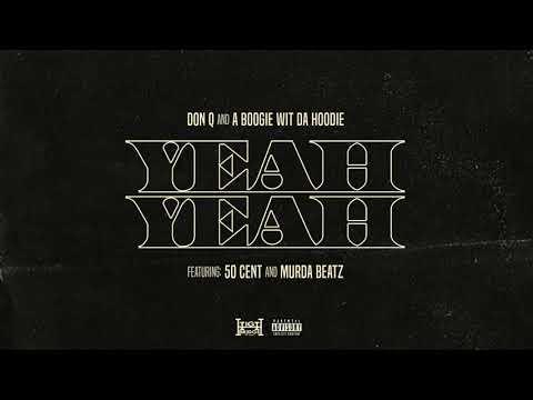 Don Q & A Boogie Wit Da Hoodie - Yeah Yeah (feat. 50 Cent And Murda Beatz) [Official Audio]