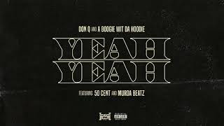 Video Don Q & A Boogie Wit Da Hoodie - Yeah Yeah (feat. 50 Cent and Murda Beatz) [Official Audio] download MP3, 3GP, MP4, WEBM, AVI, FLV Agustus 2018