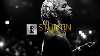 "Young Thug type beat ""Stuntin"" [London On Da Track] (Prod. by Lytton Scott)"