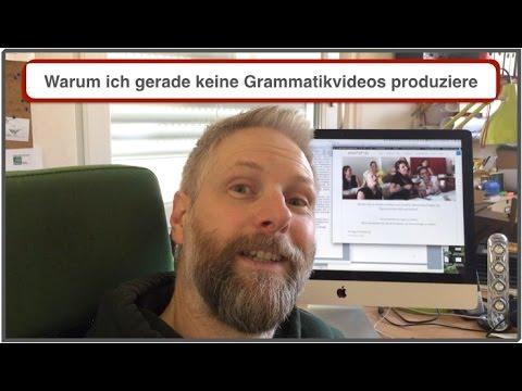 Warum ich gerade keine Grammatikvideos produziere