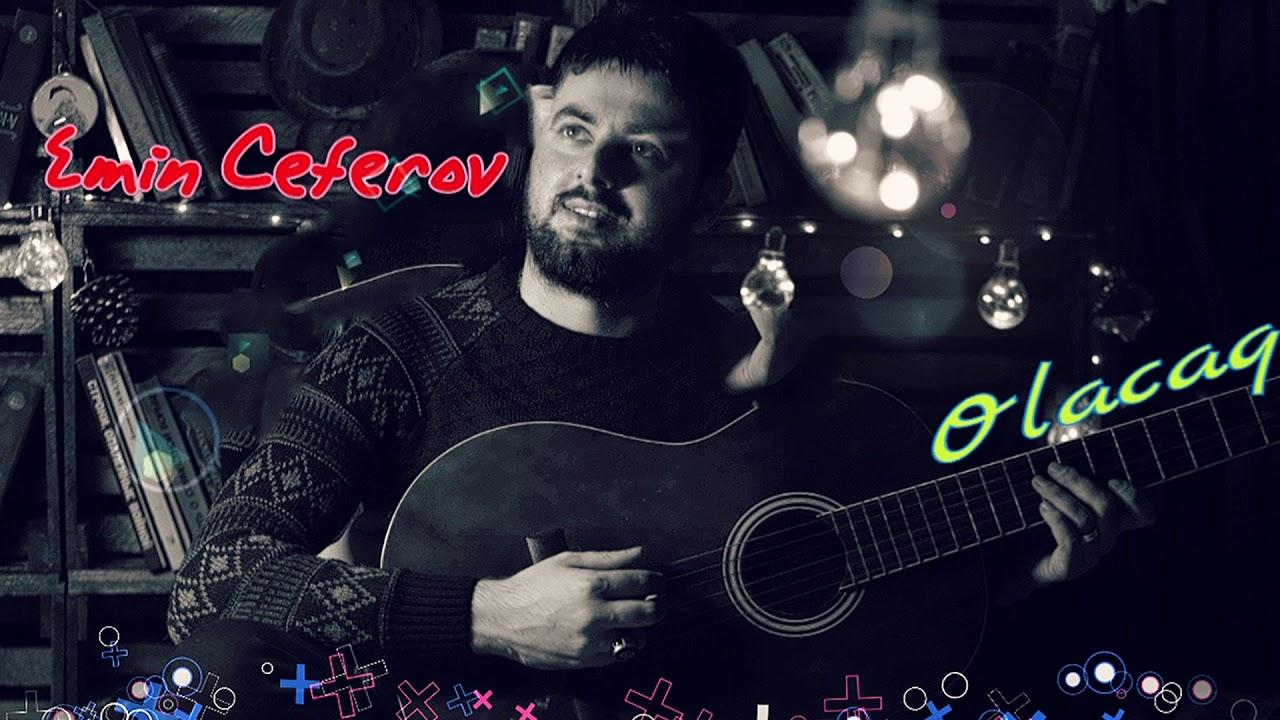 Emin Ceferov-Olacaq (2020)
