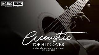 Acoustic 2020 - Những Bản Hit Acoustic Cover Nhẹ Nhàng Hay Nhất 2020
