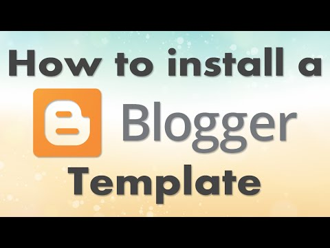 How To Install A Blogger Template