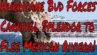 Hurricane Bud Forces Carnival Splendor to Flee Mexican Riviera And Head North!