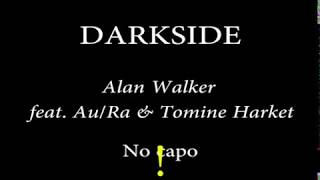 Download DARKSIDE - Alan Walker feat. Au/Ra & Tomine Harket