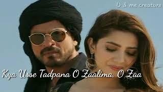 Zaalima song whatsapp status video shah rukh khan