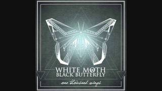 Tired Eyes - WHITE MOTH BLACK BUTTERFLY