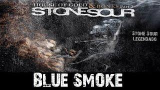 Stone Sour - Blue Smoke (Tradução)