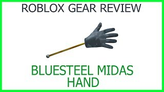 Roblox Gear Review #6: Bluesteel Midas Hand