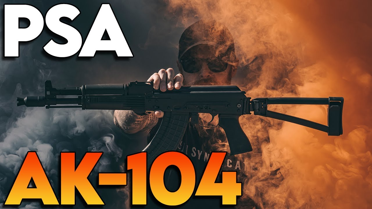 PSA  AK-104:  The American Budget AK