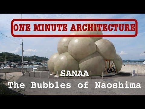 SANAA: The Bubbles of Naoshima