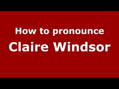 How to pronounce Claire Windsor (American English/US)  - PronounceNames.com