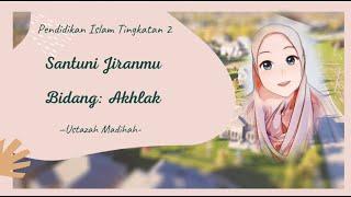 Pendidikan Islam Tingkatan 2: Santuni Jiranmu