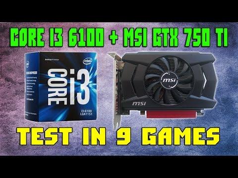 Intel core i3 6100 + MSI GTX 750 Ti 2GB | Test in 9 games - 1080p