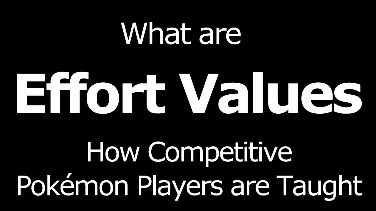 What Are Evs Pokemon Effort Values Value Ev Tutorial You