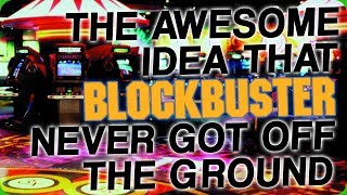 The Awesome Idea That Blockbuster Never Got Off The Ground