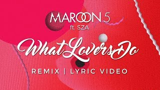 Maroon 5 - What Lovers Do (Revelries Deep House Remix) [Lyric Video]