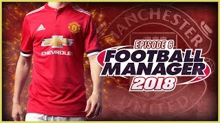 Manchester United Career Mode #6 - Football Manager 2018 Let's Play - First Premier League Game!