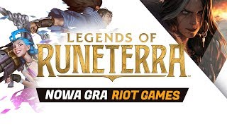 NOWA GRA RIOT GAMES - LEGENDS OF RUNETERRA
