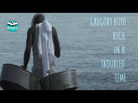 RICH IN A TROUBLED TIME - Gregory Boyd