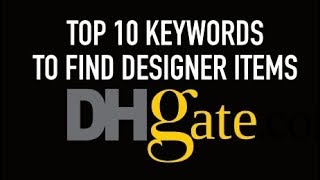 Kikipurchases: 10 Top Keywords To Find All Brand Items in DHGATE