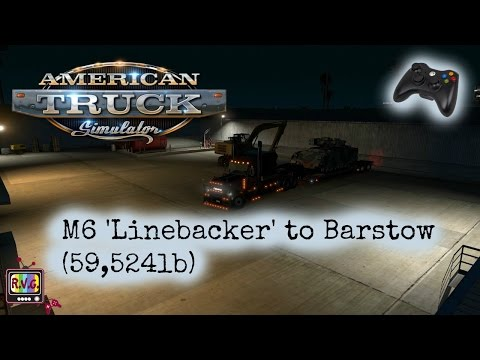 American Truck Simulator - M6 'Linebacker' to Barstow (59,524lb)