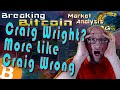 Breaking Bitcoin Market Update - Craig Wright Is Legally Satoshi?!  What is the Future of Bitcoin?