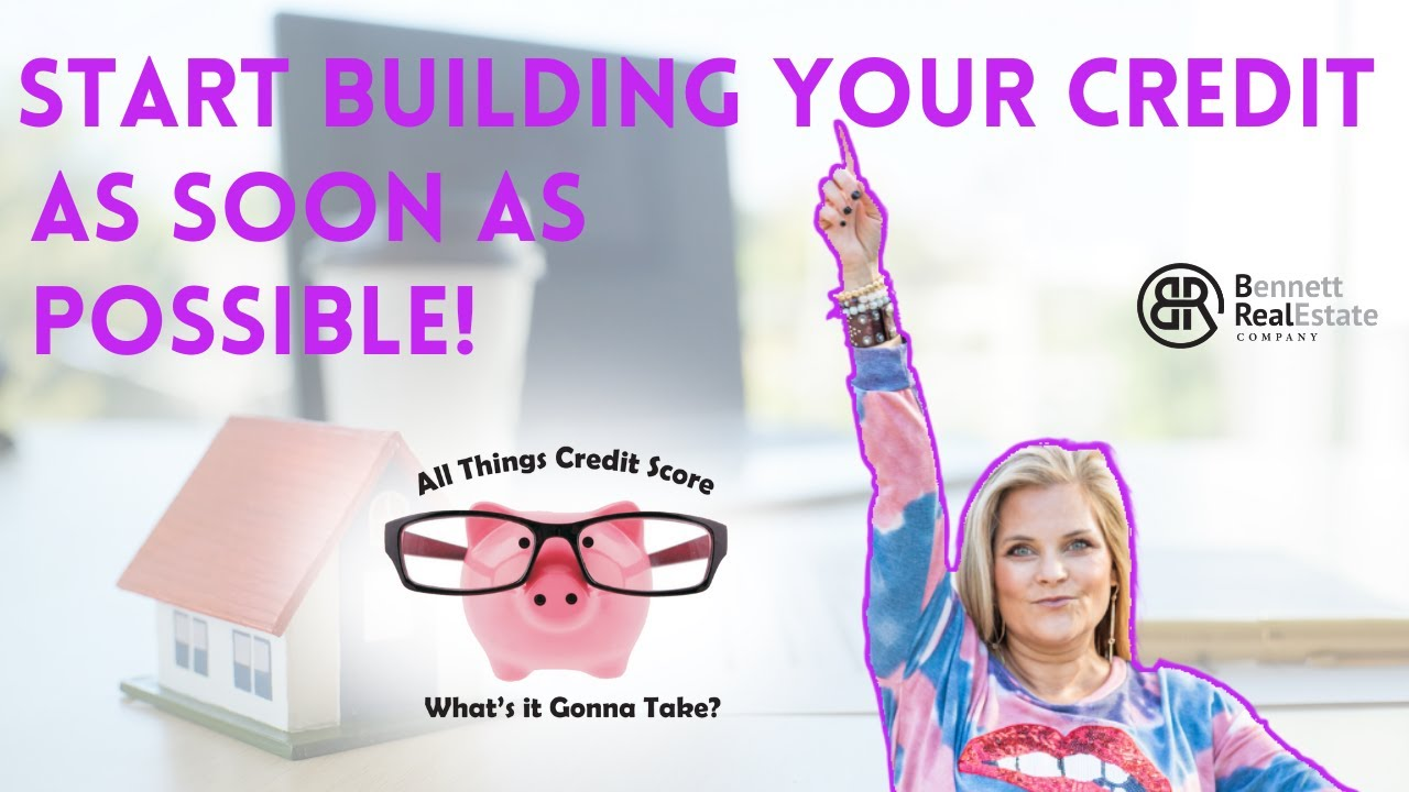 Why You Should Start Building Your Credit ASAP! - Credit Tip #3