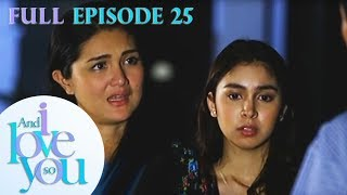Full Episode 25 | And I Love You So