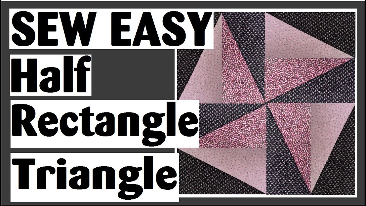 Half Rectangle Triangle Easy Quilt Block Tutorial Youtube