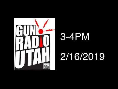 Gun Radio Utah 2/16/2019