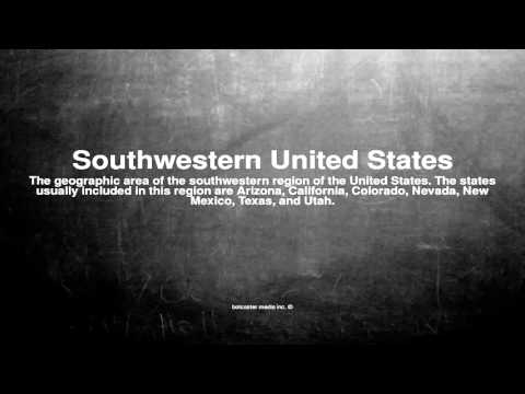 Medical vocabulary: What does Southwestern United States mean