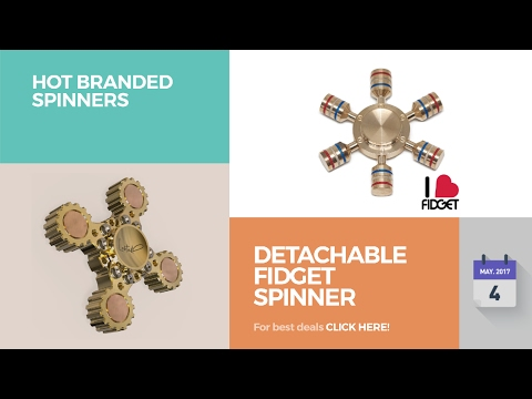 Detachable Fidget Spinner Hot Branded Spinners