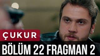 Çukur 22. Bölüm 2. Fragman